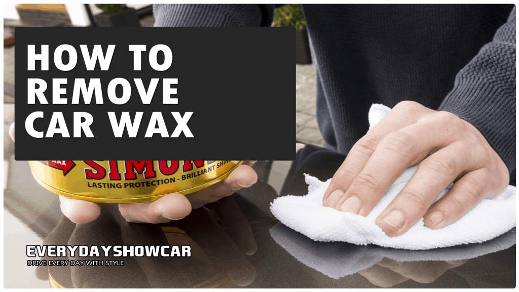 How To Remove Car Wax (Quickly & Safely)