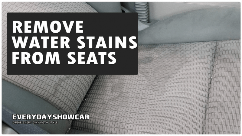 How To Get Water Stains Out Of Car, How To Get Rid Of Car Seat Water Stains