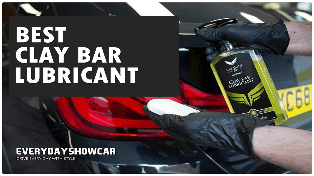 Best Lubricant For Clay Bars: Prevent Paint Marring!