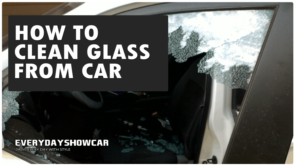 Shattered: Cleaning Broken Glass From A Car Interior