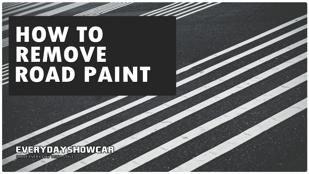 How To Remove Road Paint From A Car