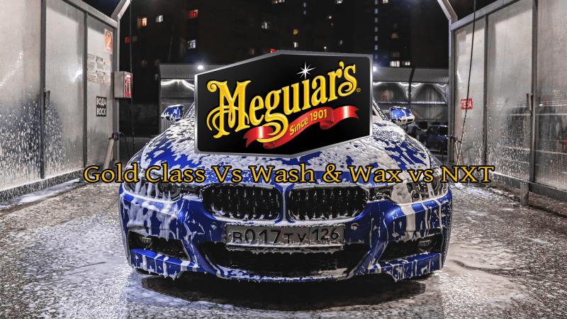 Meguiars Car Wash: Ultimate vs Gold Class vs NXT