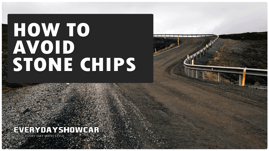 How To Avoid Stone Chips
