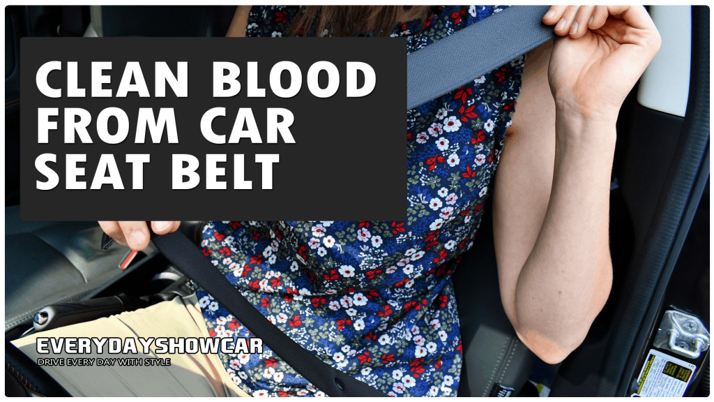 How To Get Blood Out Of A Seatbelt (Quick & Easy)
