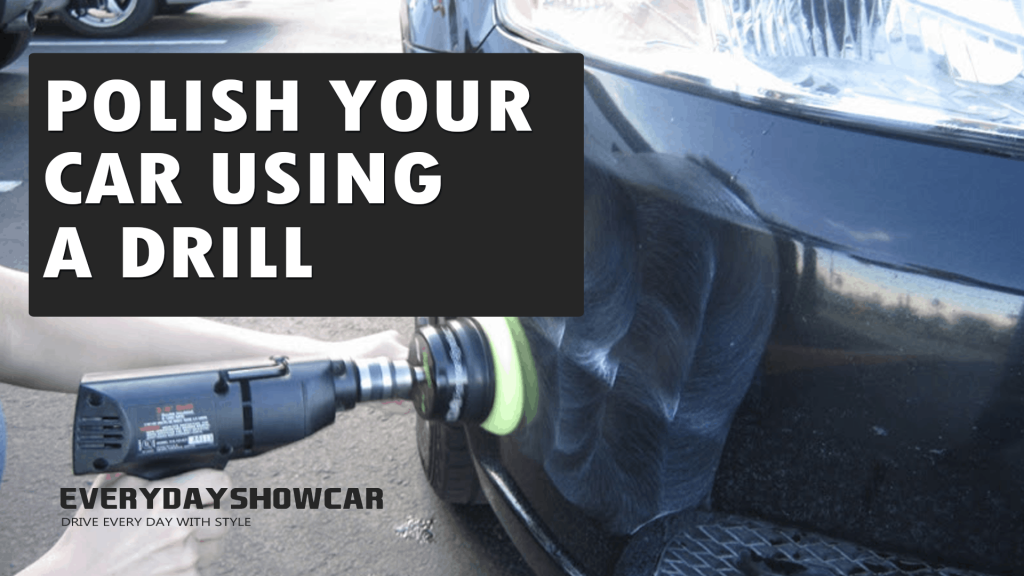 Polishing A Car With A Drill? Is It Worth It?