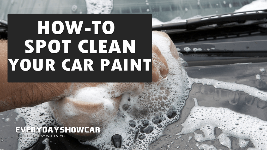 How To Spot Clean Your Car Exterior
